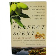 The Perfect Scent by Chandler Burr A Year Inside The Perfume Industry In Paris and New York - Softcover -- for Women